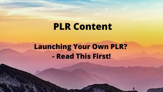 Launching Your Own PLR?