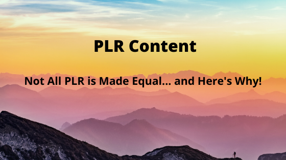 Not All PLR is Made Equal – and here is why